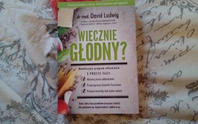 """Zamień cukier na tłuszcz i chudnij, """"Wiecznie głodny?"""" Davida Ludwiga"""
