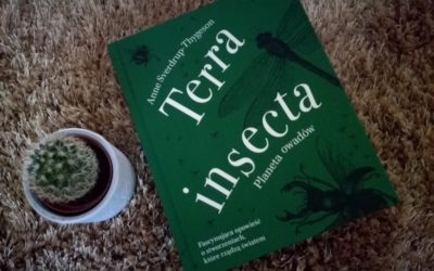 """Owady rządzą światem. A. Sverdrup – Thygeson """"Terra insecta. Planeta owadów"""""""