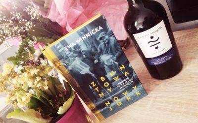 """Wino zamiast zupy i autoutylizacja alkoholu, czyli E. Winnicka """"Zbuntowany Nowy Jork"""""""